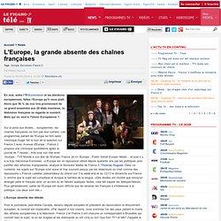 L'Europe, la grande absente des chaînes françaises