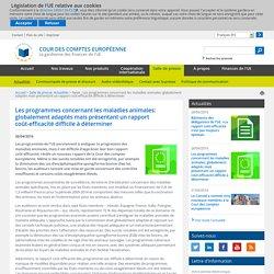 COUR DES COMPTES EUROPEENNE 26/04/16 Les programmes concernant les maladies animales: globalement adaptés mais présentant un rapport coût-efficacité difficile à déterminer