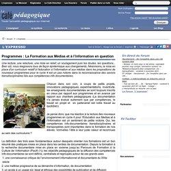 *Programmes : La Formation aux Médias et à l'Information en question