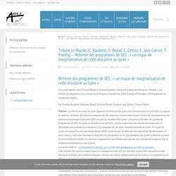 Tribune Le Monde (C. Baudelot, S. Beaud, C. Detrez, F. Jany-Catrice, T. Piketty) – Réforme des programmes de SES : « un risque de marginalisation de cette discipline au lycée »