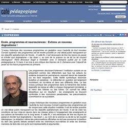 Ecole, programmes et neurosciences : Evitons un nouveau dogmatisme !