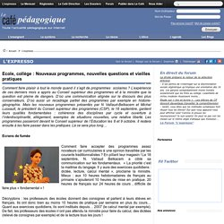Ecole, collège : Nouveaux programmes, nouvelles questions et vieilles pratiques
