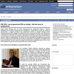 PNF EPS : Les programmes EPS au collège : état des lieux et perspectives