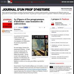 Le Figaro et les programmes d'histoire: une tentative de subversion