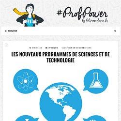 Les nouveaux programmes de sciences et de technologie - #PROFPOWER