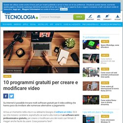 10 programmi gratuiti per creare e modificare video