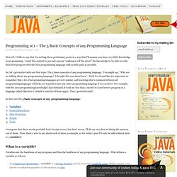 Programming 101 - The 5 Basic Concepts of any Programming Language - How to Program with Java