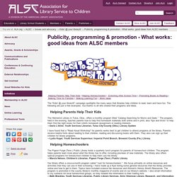 Publicity, programming & promotion - What works: good ideas from ALSC members