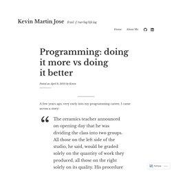 Programming: doing it more vs doing it better – Kevin Martin Jose