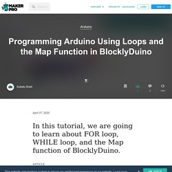 Programming Arduino Using Loops and the Map Function in BlocklyDuino