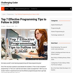 Top 7 Effective Programming Tips to Follow in 2020 - Challenging Coder