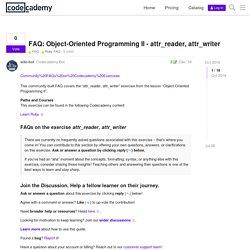 FAQ: Object-Oriented Programming II - attr_reader, attr_writer - FAQ / Ruby FAQ - Codecademy Forums