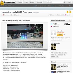 Lampduino - an 8x8 RGB Floor Lamp : Programming the Colorduino