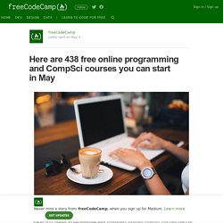 Here are 438 free online programming and CompSci courses you can start in May