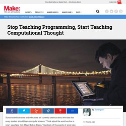 Stop Teaching Programming, Start Teaching Computational Thought