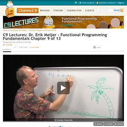 C9 Lectures: Dr. Erik Meijer - Functional Programming Fundamentals Chapter 9 of 13