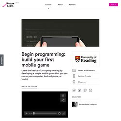 Begin programming: build your first mobile game — University of Reading