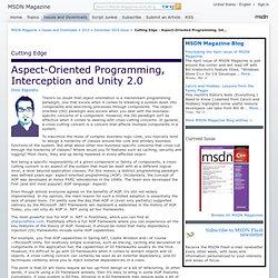 MSDN Magazine: Cutting Edge - Aspect-Oriented Programming, Interception and Unity 2.0