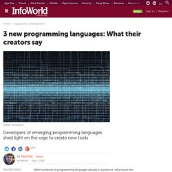 3 new programming languages: What their creators say