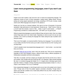 Learn more programming languages, even if you won't use them - Thorsten Ball