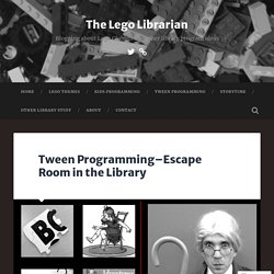 Tween Programming–Escape Room in the Library – The Lego Librarian
