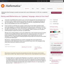"programming - Having used Mathematica as a ""gateway"" language, where to from here?"
