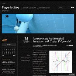 Programming Mathematical Functions with Taylor Polynomials « Bespoke Blog