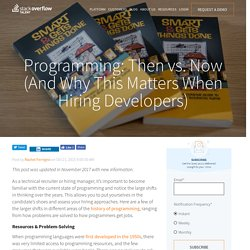 Programming: Then vs. Now (And Why This Matters When Hiring Developers)