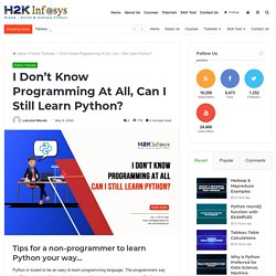 I Don't Know Programming At All, Can I Still Learn Python? - H2kinfosys Blog