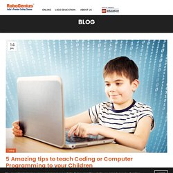 5 Amazing tips to teach Coding or Computer Programming to your Children - RoboGenius Learning Solutions Limited