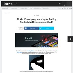 Tickle: Visual programming for Rolling Spider MiniDrone on your iPad! - Parrot news