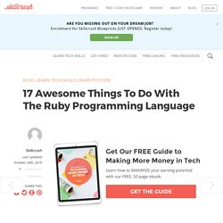 17 Awesome Things To Do With The Ruby Programming Language