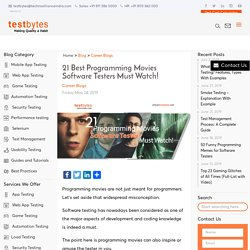 21 Best Programming Movies Software Testers Must Watch!