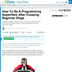 How To Be A Programming SuperHero After Crossing Beginner Stage