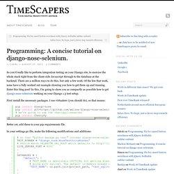 Programming: A concise tutorial on django-nose-selenium.