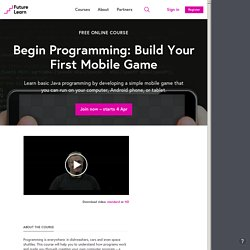 Begin Programming: Build Your First Mobile Game - University of Reading