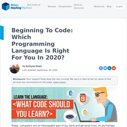 Beginning To Code: Which Programming Language Is Right For You In 2020? at WhoIsHostingThis.com