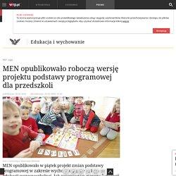 MEN opublikowało roboczą wersję projektu podstawy programowej dla przedszkoli - Edukacja i wychowanie