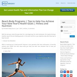Tips to Help You Achieve Your New Year's Health Goals