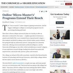 Online 'Micro-Master's' Programs Extend Their Reach - The Chronicle of Higher Education
