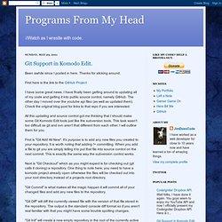Programs From My Head: Git Support in Komodo Edit.