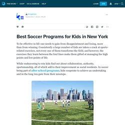 Best Soccer Programs for Kids in New York: kingames — LiveJournal
