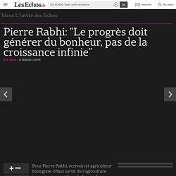 """Pierre Rabhi: """"Le progrès doit générer du bonheur, pas de la croissance infinie"""""""