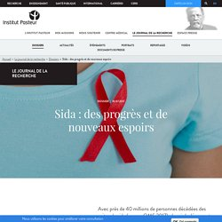 Sida : des progrès et de nouveaux espoirs - L'actu de l'Institut Pasteur.