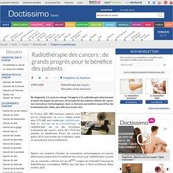 Les progrès de la radiothérapie des cancers