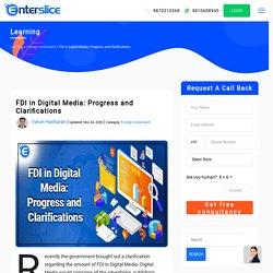 FDI in Digital Media: Progress and Clarifications