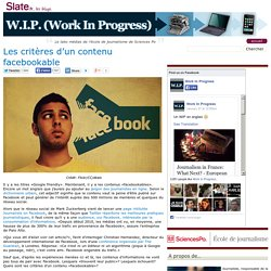 W.I.P. (Work In Progress) » Les critères d'un contenu facebookable