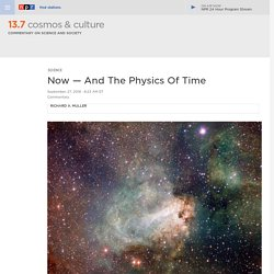 Little Progress Has Been Made Since Einstein On The Physics Of Time : 13.7: Cosmos And Culture