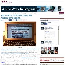 2010-2011: Etat des lieux des médias US