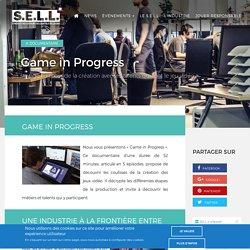 Séries documentaires : étapes & métiers pour la création d'un jeu vidéo - SELL